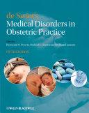 de Swiet s Medical Disorders in Obstetric Practice