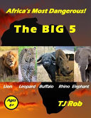 Africa's Most Dangerous - The Big 5