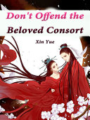 Don t Offend the Beloved Consort