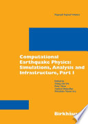 Computational Earthquake Physics: Simulations, Analysis and Infrastructure
