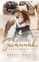 Saving Savannah   A Reverse Harem Romance