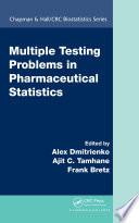 """Multiple Testing Problems in Pharmaceutical Statistics"" by Alex Dmitrienko, Ajit C. Tamhane, Frank Bretz"