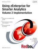 Using zEnterprise for Smart Analytics  Volume 2 Implementation