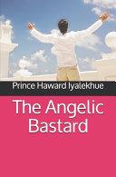 The Angelic Bastard