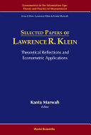Selected Papers of Lawrence R Klein  Theoretical Reflections and Econometric Applications