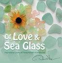Of Love & Sea Glass