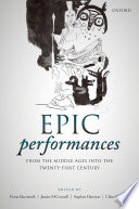 Epic Performances From The Middle Ages Into The Twenty First Century