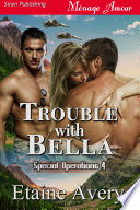 Trouble With Bella Special Operations 4