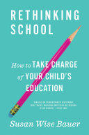 Rethinking School: How to Take Charge of Your Child's Education [Pdf/ePub] eBook
