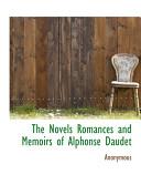The Novels Romances and Memoirs of Alphonse Daudet