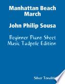 Manhattan Beach March John Philip Sousa   Beginner Piano Sheet Music Tadpole Edition