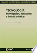 Tecnología. Investigación, innovación y buenas prácticas