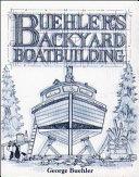 Buehler s Backyard Boatbuilding