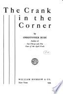 The Crank in the Corner