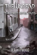 The Undead. the First Seven Days