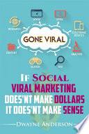 If Social Viral Marketing Doesn T Make Dollars It Doesn T Make Sense