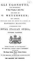 Gli Ugonotti     A lyric tragedy in four acts     The libretto  translated from the French of E  Scribe  by Manfredo Maggioni  as represented at the Royal Italian Opera  Covent Garden