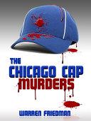 The Chicago Cap Murders