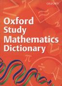 Oxford Study Mathematics Dictionary  2008 edition