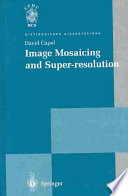 Image Mosaicing and Super resolution
