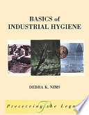"""Basics of Industrial Hygiene"" by Debra Nims"