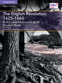 A/AS Level History for AQA The English Revolution,  1625–1660 Student Book