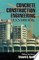 """Concrete Construction Engineering Handbook"" by Edward G. Nawy"