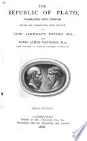 The Republic of Plato, translated into English, with an introduction, analysis, and notes. By J. Ll. Davies and D. J. Vaughan
