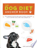 The Dog Diet Answer Book Book