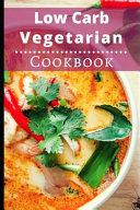 Low Carb Vegetarian Cookbook
