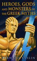 Heroes  Gods and Monsters of Greek Myths Book
