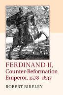 Ferdinand II  Counter Reformation Emperor  1578 1637