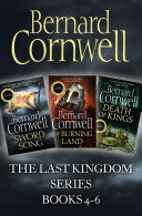 The Last Kingdom Series Books 4 6  Sword Song  The Burning Land  Death of Kings  The Last Kingdom Series