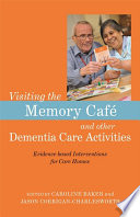 Visiting The Memory Caf And Other Dementia Care Activities