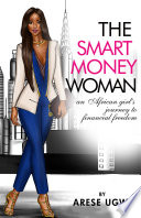 """The Smart Money Woman"" by Arese Ugwu"