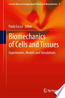 Biomechanics of Cells and Tissues