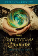 The Spiritglass Charade (Sneak Preview)