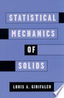 Statistical Mechanics of Solids
