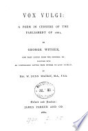 Vox vulgi  a poem in censure of the parliament of 1661  now ed   together with an unpubl  letter from Wither to J  Thurloe  by W D  Macray Book