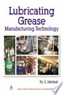 Lubricating Grease Manufacturing Technology Book