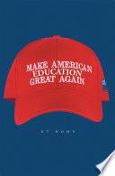 Make American Education Great Again