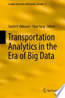 Transportation Analytics In The Era Of Big Data Book PDF