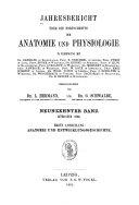 Jahresbericht über die Fortschritte der Anatomie und Physiologie