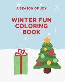 A Season of Joy Winter Fun Coloring Book