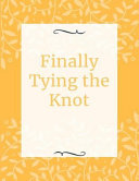 Finally Tying The Knot Book PDF