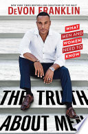 """The Truth About Men: What Men and Women Need to Know"" by DeVon Franklin"