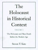 The Holocaust in Historical Context  The Holocaust and mass death before the modern age