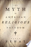 The Myth of American Religious Freedom Book