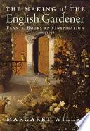 The Making of the English Gardener