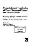 Computation and Visualization of Three-dimensional Vortical and Turbulent Flows